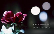 PARASOMNIA 『Why I'm here』